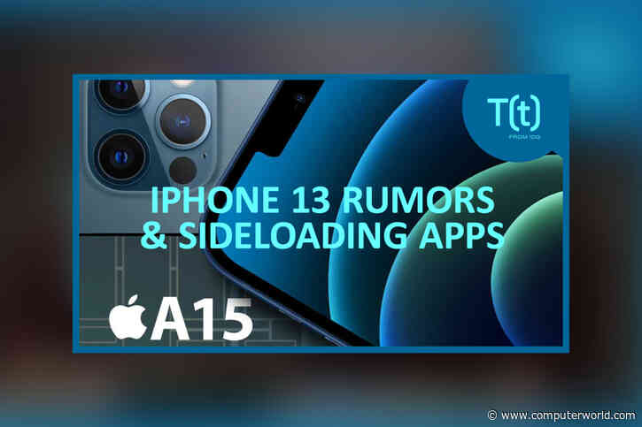 PODCAST: iPhone 13 rumors and leaks, plus Apple argues against sideloading apps