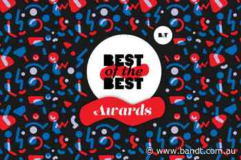 THIS IS IT: Entries To B&T's Best Of The Best Awards Close Today!