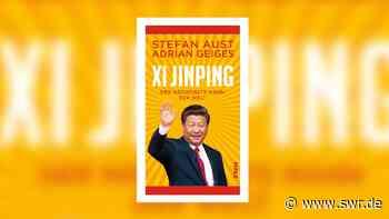 Stefan Aust, Adrian Geiges - Xi Jinping – der mächtigste Mann der Welt - SWR