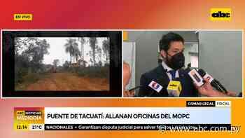 Puente en Tacuatí: Allanan oficinas del MOPC - ABC Noticias Mediodía - ABC Color