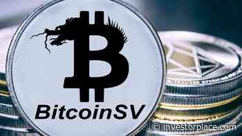 Bitcoin SV (BSV) Price Predictions: How High Can the BSV Crypto Go in 2021? - InvestorPlace