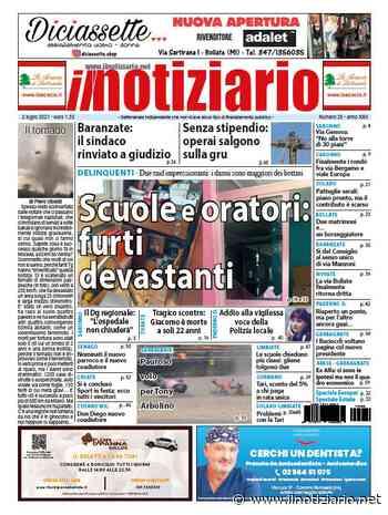 Garbagnate e Cogliate, furti devastanti a scuola e in oratorio; Baranzate, sindaco rinviato a giudizio   ANTEPRIMA - Il Notiziario