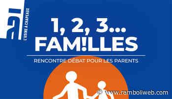 1,2,3... Familles, rencontre débat en présentiel à Rambouillet : Prise de risque à l'adolescence: pourquoi? - Ramboliweb.com