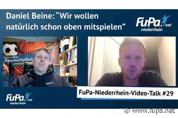 Video-Talk: Daniel Beine spricht nicht nur über Viktoria Goch - FuPa - das Fußballportal
