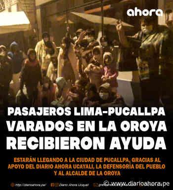 Pasajeros Lima-Pucallpa varados en la Oroya recibieron ayuda - DIARIO AHORA
