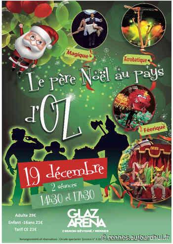 Le Père Noel au Pays d'Oz - GLAZ ARENA RENNES, Cesson Sevigne, 35510 - Sortir à Rennes - Le Parisien Etudiant - Le Parisien Etudiant