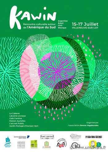 Kawin rencontre culturelle Villeneuve-sur-Lot jeudi 15 juillet 2021 - Unidivers