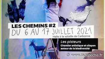 Carbonne. Les chemins #2 chantier artistique et citoyen - ladepeche.fr