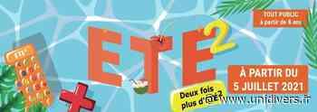 Atelier Deux fois + d'Été² Exploradôme samedi 10 juillet 2021 - Unidivers
