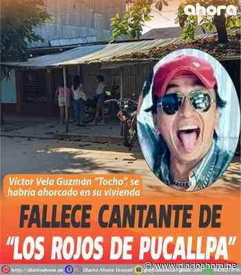 """Fallece Cantante de """"Los Rojos de Pucallpa"""" - DIARIO AHORA"""