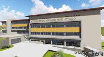 La Libertad: autorizan edificación de Hospital de Apoyo de Otuzco - LaRepública.pe