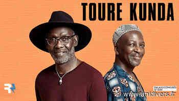 TOURE KUNDA Palais de congrès d'Issy-les-Moulineaux samedi 13 novembre 2021 - Unidivers