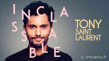 Trets : Tony Saint Laurent l'humoriste qui monte sera à Trets pour présenter «Inclassable» son dernier one man show ! INFOS - Trets au coeur de la Provence
