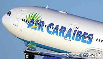 Air Caraïbes arrive à St Barthélémy au départ d'Orly - Infotravel.fr