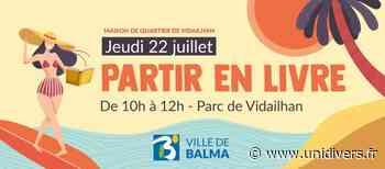 Partir en livre – Jeudi 22 juillet Parc Vidailhan jeudi 22 juillet 2021 - Unidivers