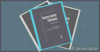 Livro apresenta documentos inéditos sobre Palmares – Jornal da USP - Jornal da USP