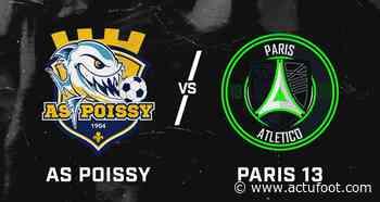 La rencontre entre l'AS Poissy et le Paris 13 Atletico avancée à aujourd'hui - Actufoot
