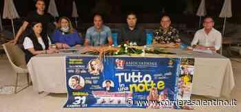"""""""Tutto In Una Notte"""" A Casarano, Presentato Ieri Il Grande Spettacolo Che Andrà In Scena Il 31 Luglio - Corriere Salentino"""