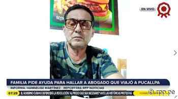 Familia pide ayuda para encontrar a abogado desaparecido tras viajar a Pucallpa [VIDEO] - RPP Noticias