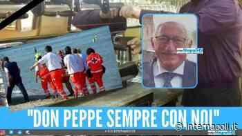 """Arzano piange don Peppe, morto in vacanza: """"Eri la storia di via Napoli"""" - InterNapoli.it"""