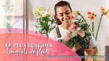 Le plus beau des bouquets de fleurs de Jean-Louis Gaillard - La Pensée du Jour - La Pensée du Jour — TopChrétien - Top Chrétien