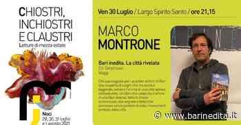 Noci, ''Chiostri, inchiostri e claustri'': Marco Montrone presenta Bari Inedita - la città rivelata - barinedita