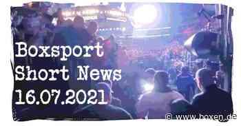 Boxsport Short News 16.07.2021 - Boxen.de