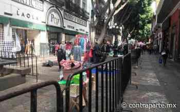 Regresarán filtros sanitarios al Centro Histórico por alza de contagios - Noticias de Hoy Puebla | Contraparte | Periodismo en Equilibrio | - Contraparte