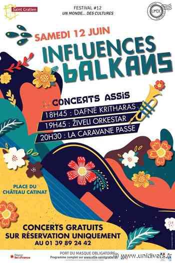 """Festival """"Un monde... Des cultures"""" #12 Influences Balkans Saint Gratien (95) - Unidivers"""