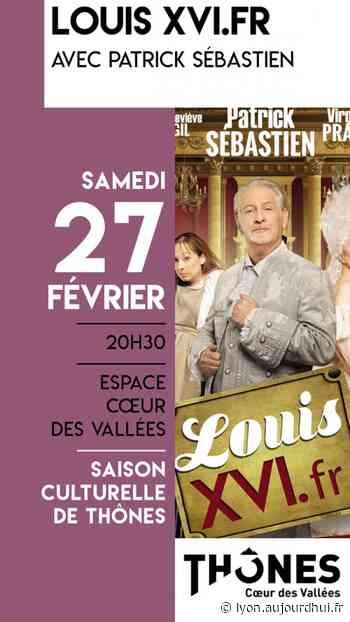 LOUIS XVI.FR - AVEC PATRICK SEBASTIEN - ESPACE COEUR DES VALLEES, Thones, 74230 - Sortir à Lyon - Le Parisien Etudiant