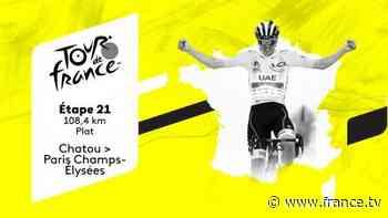 Direct TV : Tour de France 2021 - Etape 21 : Chatou > Paris Champs-Élysées - france.tv