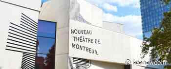 / actu / Qui pour diriger le Nouveau Théâtre de Montreuil en 2022 ? - sceneweb