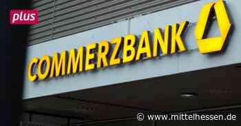 Wetzlar Commerzbank dünnt aus: Wetzlar bleibt, Dillenburg schließt - Mittelhessen