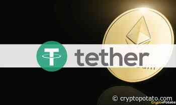 Tether Hasn't Issued USDT on Ethereum Since May: CTO Not Concerned - CryptoPotato