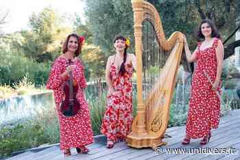 Le Trio Nota Femina: Pas si classique Bastide de Fontvieille mercredi 21 juillet 2021 - Unidivers
