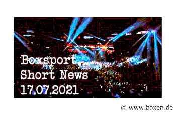 Boxsport Short News 17.07.2021 - Boxen.de