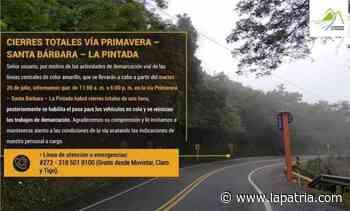 Hoy hay cierre en la vía Primavera-Santa Bárbara-La Pintada - La Patria.com
