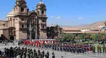 Cusco: anuncian desarrollo de parada militar con motivo del bicentenario - LaRepública.pe