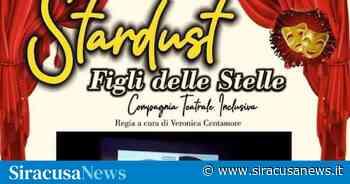 """Priolo Gargallo, al Teatro comunale il varietà """"Stardust-Figli delle Stelle"""" - Siracusa News - Siracusa News"""