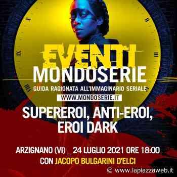 Sta nascendo il supereroe dark? Una conferenza di Bulgarini ad Arzignano sulle serie tv - La PiazzaWeb - La Piazza