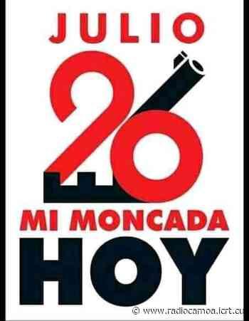 Conmemorará San José de las Lajas aniversario 68 de la Gesta del Moncada - Radio Camoa