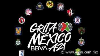 """""""Grita... México A21"""", será el nombre del Apertura 2021 de la Liga MX - ESPN"""