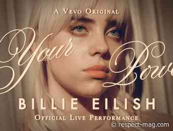 """Billie Eilish Releases """"Your Power"""" Official Live Performance with Vevo - RESPECT."""