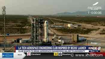 Bezos' launch into space inspires La. Tech Aerospace Engineering Club - Knoe.com
