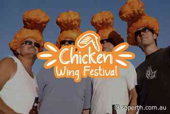 Perth Chicken Wing Festival: We Are Excited! - So Perth