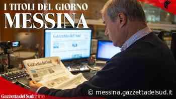 Rassegna stampa 23-07-2021 edizione Messina - Gazzetta del Sud - Edizione Messina