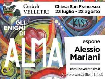 """VELLETRI - S'inaugura l'esposizione artistica di Alessio Mariani, """"Gli enigmi di ALMA"""" (chiesa di San Francesco, 23 luglio - 22 agosto) - Castelli Notizie"""