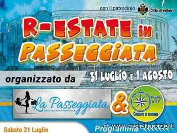 VELLETRI - Il 31 luglio e 1° agosto due giorni di eventi con R-Estate in Passeggiata (il programma) - Castelli Notizie