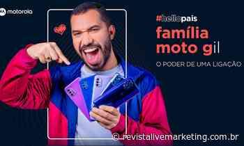 Gil do Vigor estrela campanha de Dia dos Pais da Motorola - Revista Live Marketing