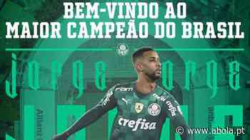 Oficial: Jorge (ex-FC Porto) assina pelo Palmeiras de Abel Ferreira - A Bola